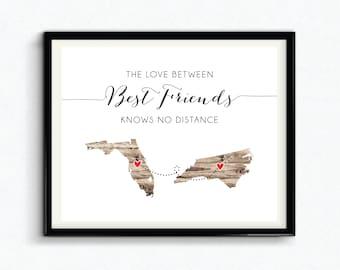 The Love Between Best Friends Knows No Distance Custom Print, Personalized Gift For Friend, Custom Location, Best Friends Keepsake - (D212)