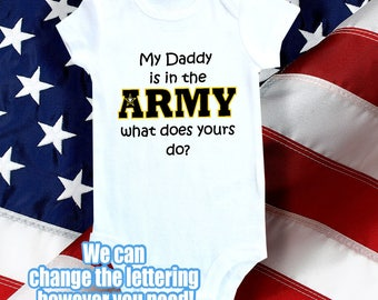 Army Baby onesie, one-piece and bodysuit shirt - My Daddy is in the Army what does yours do?