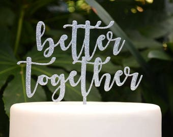 Better Together Wedding Engagement Cake Topper - Bride and Groom Wedding Cake Topper