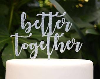 Better Together Wedding Engagement Cake Topper - Bride and Groom Wedding Cake Topper