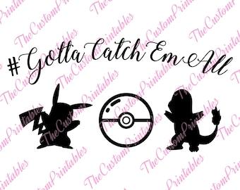Gotta, Catch, Em, All, Pokemon ,SVG, Cricut Files, Silhouette Files, Cameo, Vector, T-shirt, Iron On