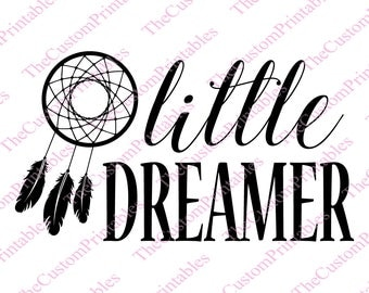 Little, Dreamer, Dream, Catcher, SVG, Cut File, Vector, Cricut Files, Silhouette Files, Iron on Transfer, Printable