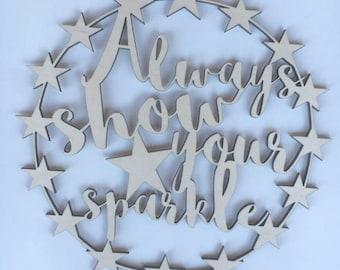 Inspirational Wood Sign,Always show your sparkle, Inspiration Wall Art, Girls Room Wall Art, Girls Nursery Art,
