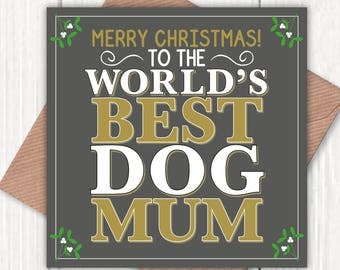 Christmas card for the World's Best Dog Mum!