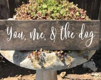 You, Me, and the Dog, You, Me, and the Dog Sign, You and Me and the Dog Wood Sign, Dog Sign, Wood Sign, Dog Lover, Dog Decoration