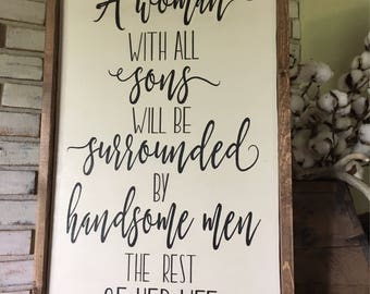 A Woman with all Sons Wood Sign - Rustic Decor - Farmhouse - Home Decor