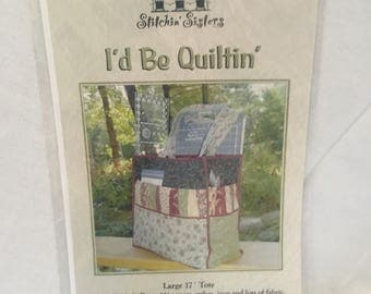 I'd Be Quiltin', by Stitchin Sisters