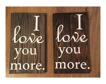 I love you more- wood sign, repurposed wood, valentines gift, love sign, couple gift, wife gift, wife present, husband gift, love you more