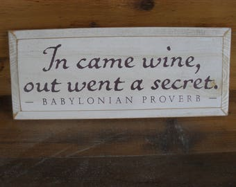 Vintage Wood Wall Sign In Came Wine Out Went A Secret Babylonian Proverb Distressed Rustic Decor