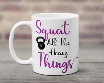 Workout mug/squat/kettle/gym/exercise/crossfit/Hot chocolate/gift for her/holiday/sarcastic mug/coffee mug/tea mug/funny gift/christmas gift