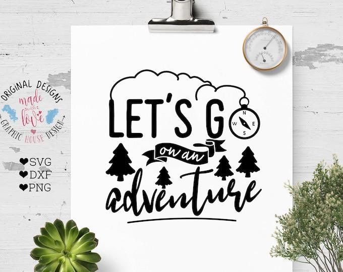 adventure svg, camp svg, summer svg, vacation svg, nature svg, explorer svg, compass svg,  Let's go on an adventure svg, cricut, cameo