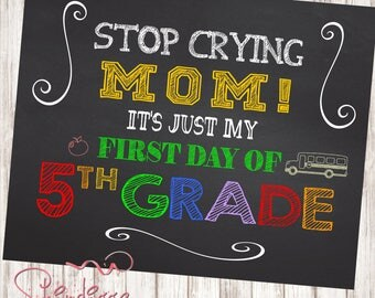 First Day of School sign, stop crying mom, chalkboard sign, photo prop, printable school sign, Back to school