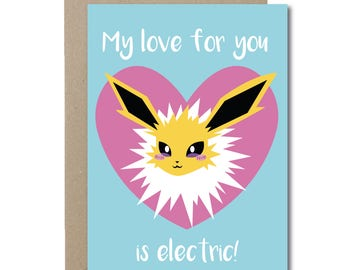 """A6 Jolteon """"My love for you is electric!"""" Pokemon Birthday/ Valentines Day Card// Illustration"""
