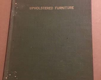 1937...Upholstered Furniture by Charles Seager...teaches the art of upholstery and serves as a guide for instructors