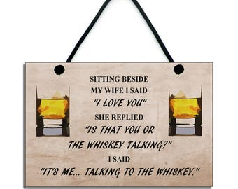 Whiskey Gift - It's Me Talking To The Whiskey Fun Gift Handmade Wooden Home Sign/Plaque 658