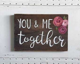 "Hand Painted ""You & Me Together"" Sign // Anniversary Gift // Home Decor // Newly Wed Gift // House Decor"