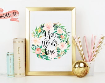 Floral Wreath Quote Download File for Printing, Watercolor Flowers, Nursery Decor, Wall Decor, Custom Quote