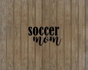 Soccer Mom Decal, Car Decal, Window Decal, Soccer Mom Sticker, Soccer Sticker, Soccer Car Decal, Soccer Mom Car Decal, Gift for Soccer Mom
