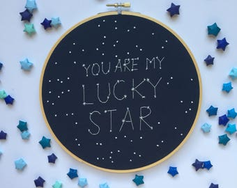 You are my lucky star constellation embroidery hoop - galaxy nursery - constellation sign - constellation art - singing in the rain art
