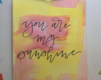 You are my sunshine watercolor and acrylic painting 9x12