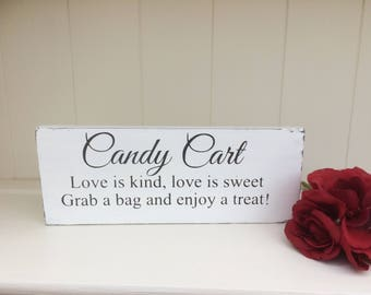 Free Standing Wooden Shabby Chic Wedding Sign - Candy Cart Love is kind, love is sweet grab a bag and enjoy a treat.