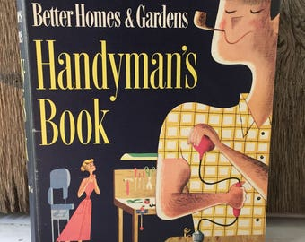 Better Homes & Garden Handyman's Book - 1950's Hardback