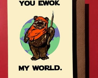 You ewok my world