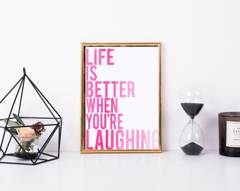 Life is Better Laughing Printable, Art Print, 8x10, Great Gift, Digital Home Decor, Printable Quote, Home Printable Wall Art, Pink, Laughing
