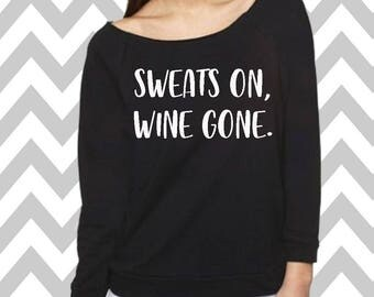 Sweats On Wine Gone Sweatshirt Oversized 3/4 Sleeve Sweatshirt Funny Coffee Sweatshirt Mom Sweatshirt Coffee Mom Sweatshirt Wine Lover