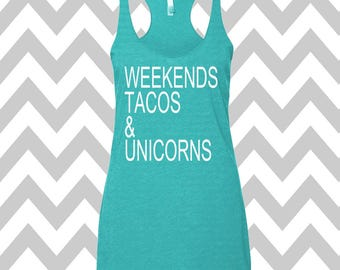 Weekends Tacos & Unicorns Tank Top Workout Clothing Exercise Tank Wine Tee Running Tank Top Cute Womens Gym Tank  Valentines Shirt