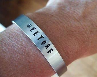 Hand Stamped Bracelet -- #Ketoaf