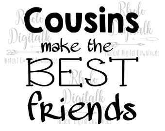 Cousins make the best friends svg-Instant Digital Download