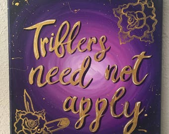 Triflers Need Not Apply Acrylic Canvas Handlettering Gold Purple Murderino My Favorite Murder Bright Purple Gold