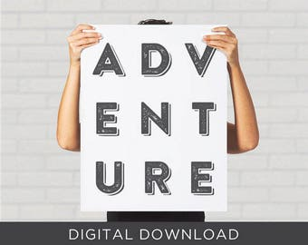 Digital Download Print DIY Printable Adventure Inspirational Hipster Black and White Minimalism Typography