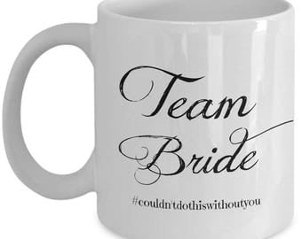 Team Bride Mug - Hashtag Team Bride - Team Bride Cups for Bridesmaid Gifts - 11 oz Coffee Cup - Mugs for Bridesmaids Gifts