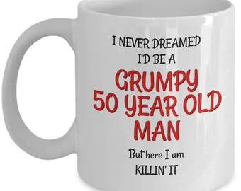 Best 50th Birthday Mug for Men - Funny 50th Birthday Gag Gifts for Men - Grumpy Old Man Coffee Mugs for Friends Dad Husband Grandpa Coworker