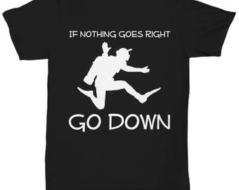 Funny Scuba Diving T-Shirts - If Nothing Goes Right Go Down - Ideal Scuba Diver Gifts