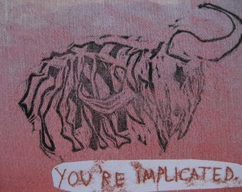 Handprinted block print - 'You're Implicated'