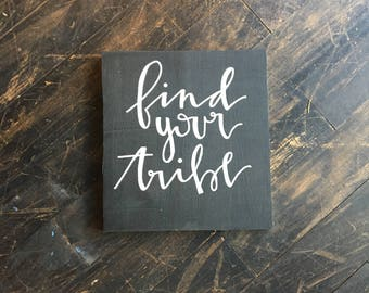 Find Your Tribe 10 x 10 Wood Sign