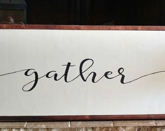 "13.5"" x 34"" Gather Hand painted Stained Wood Framed Sign"