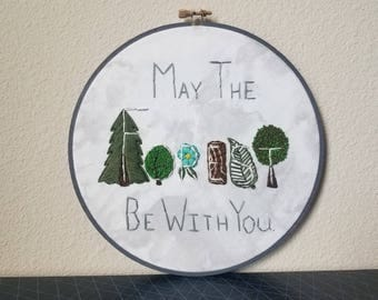 May the Forest Be With You embroidery hoop art 8in diameter