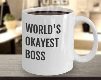 Funny Coffee Mug - World's Okayest Boss - Gift Idea