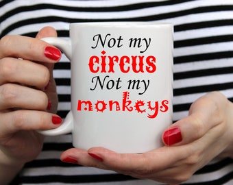 Not my circus, not my monkeys, svg, cut file, png, silhouette, cricut