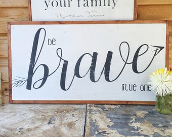 Be Brave- Be Brave Little One- Be Brave Sign- Be Brave Little One Sign- Nursery Decor- Nursery Wall Art- Woodland Nursery- Baby- Baby Boy