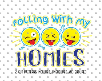 Rolling with my homies svg, Emoji's Designs Svg cutting file, lol svg, cute emojis svg, DXF, Cricut Design Space, Silhouette Studio