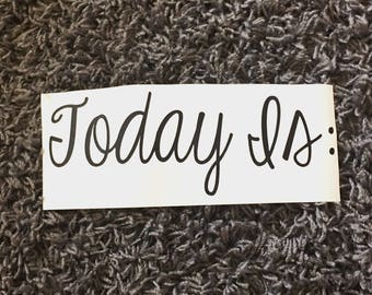 Today Is Decal, Classroom Decal, Teacher Decal, School Decal, White Board Decal, Classroom art, classroom decor