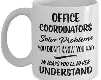 Office Coordinator Mug - Office Coordinator Gift - Funny Gift - Gag Joke Coffee Cup