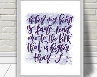 Hand Lettered Scripture Print, Digital Scripture Print, Psalm 61, Wall Art, Scripture Art, Lead me to the rock, When my heart is faint