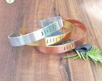 Just Be Hand Stamped Cuff Bracelet, Meditation Gift, Self Love & Mindfulness Gift,