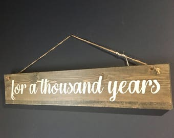 FOR A THOUSAND Years * Wall Decor
